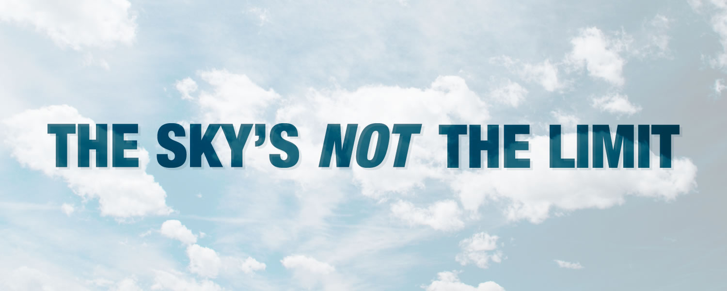 The Sky's Not the Limit