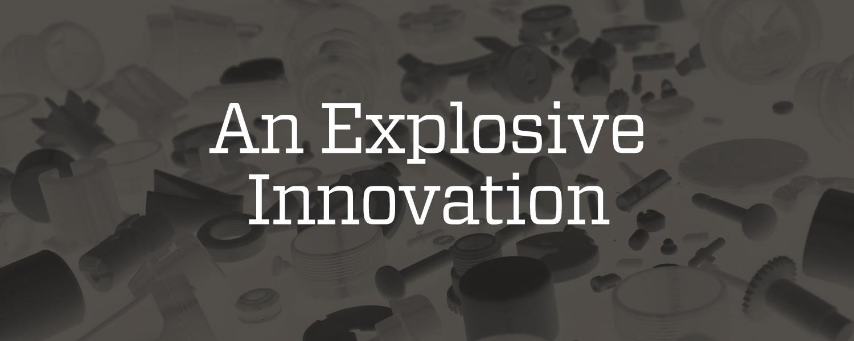 An Explosive Innovation