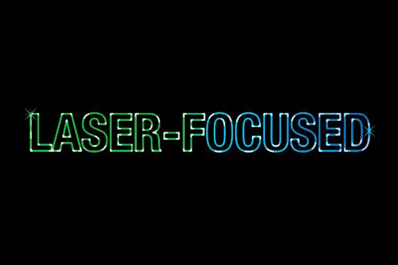 Laser-Focused